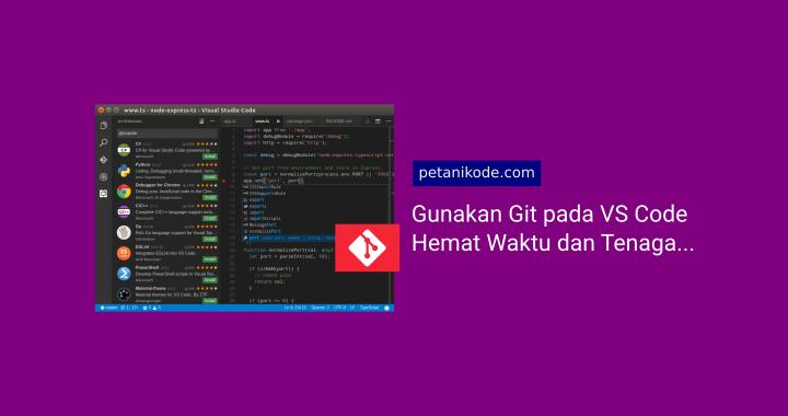 Menggunakan Git pada Visual Studio Code (Lebih praktis!)